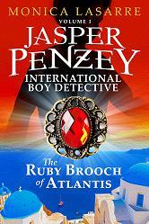 Jasper Penzey International Boy Detective The Ruby Brooch of Atlantis @MLaSarre Now on#Kindle