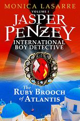 Jasper Penzey International Boy Detective The Ruby Brooch of Atlantis @MLaSarre Now on #Kindle