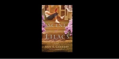 "Book Review by @ColleenChesebro of ""The Scent of Lilacs"" @AnnHGabhart"