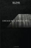 blink_the_series_breaking_branches_j_kahele.jpg