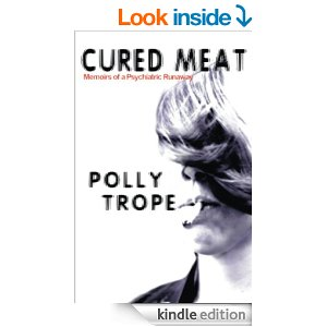 Cured Meat: Memoirs of a Psychiatric Runaway by Polly Thorpe