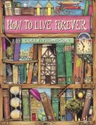 how-to-live-forever