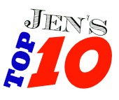 Jen's Top Ten