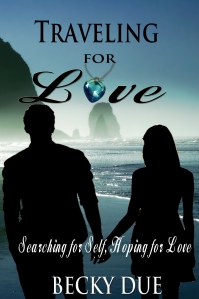 Traveling Love Searching Self Hoping Love Cover Image Author Becky Due