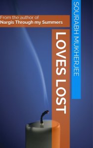 loves lost sourabh mukherjee