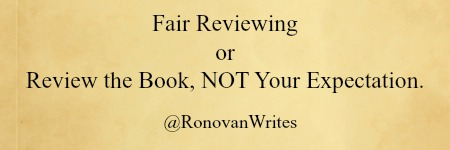 Fair Reviewing or Review the Book, NOT Your Expectation.