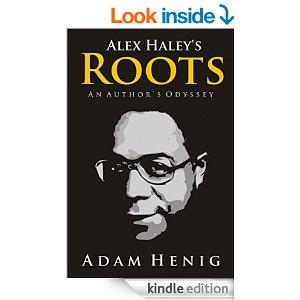 Self publishing lit world interviews alex haleys roots an authors odyssey by adam henig fandeluxe Gallery