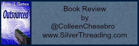 "BOOK REVIEW BY @COLLEENCHESEBRO OF ""OUTSOURCED"" @ETHRILLERWRITER"