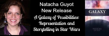 #NewRelease A Galaxy of Possibilities: Representation and Storytelling in Star Wars @NatachaGuyot
