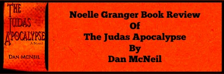 #Book #Review by N.A. Granger @rhebrewster of The Judas Apocalypse by @DanMcNeil888