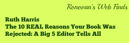 Finds-The 10 REAL Reasons Your Book Was Rejected: A Big 5 Editor Tells All by @RuthHarrisBooks