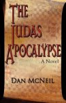 The Judas Apocalypse by Dan McNeil