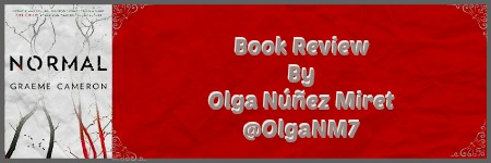 #Book #Review @OlgaNM7 'Normal' by Graeme Cameron. A romantic twist on the serial killer novel. And British