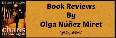 #Book #Review by @OlgaNM7 'Chaos Is Come Again' by John Dolan and FionaQuinn