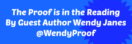The Proof is in the Reading. by Guest Author @wendyproof