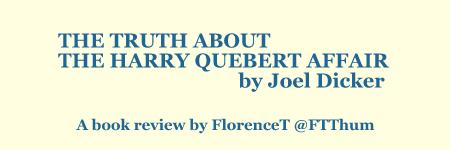 Book review @FTThum : The Truth About the Harry Quebert Affair by @JoelDicker
