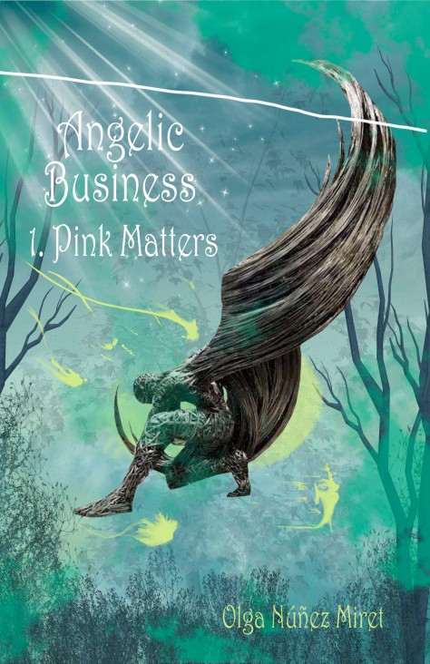 Angelic Business 1. Pink Matter by Olga Núñez Miret