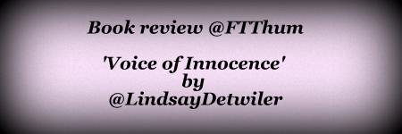 Book review @FTThum : Voice of Innocence by @LindsayDetwiler