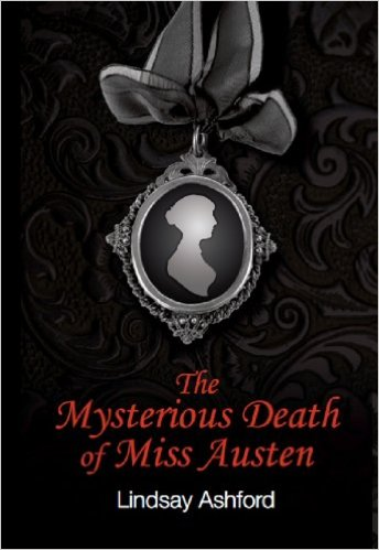 he Mysterious Death of Miss Austen by Lindsay Ashford