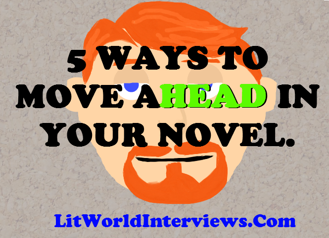 5 WAYS TO MOVE AHEAD IN YOUR NOVEL.