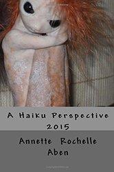 A Haiku Perspective by Annette Rochelle Aben