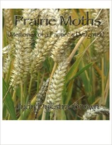 Prairie Moths Memories of a Farmer's Daughter