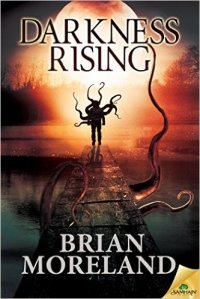 Darkness Rising by Brian Moreland