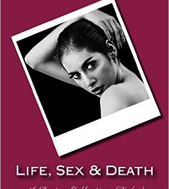 "#BOOK REVIEW BY @COLLEENCHESEBRO OF ""Life, Sex, and Death – A Poetry Collection,"" BY AUTHOR @TooFullToWrite"