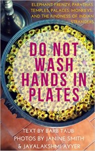 Do Not Wash Hands in Plates. A hilarious memoir of a trip to Asia with friends