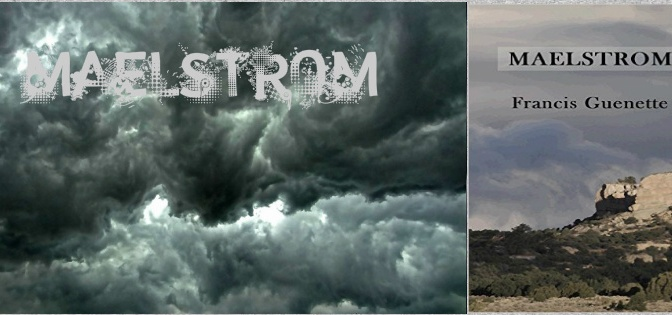"#BOOK REVIEW BY @COLLEENCHESEBRO OF ""Maelstrom,"" BY AUTHOR @FRANCISGUENETTE"