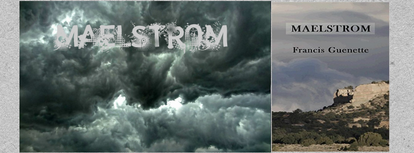 """#BOOK REVIEW BY @COLLEENCHESEBRO OF """"Maelstrom,"""" BY AUTHOR @FRANCISGUENETTE"""
