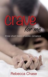 Crave for me by Rebecca Chase Image with link