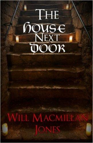 The House Next Door - Will MacMillan Jones