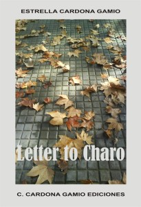 Letter to Charo by Estrella Cardona Gamio. Translated by Olga Núñez Miret
