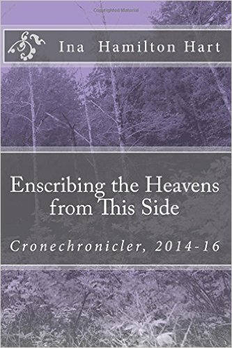 "#BOOK REVIEW BY @COLLEENCHESEBRO OF ""Enscribing the Heavens from This Side,"" BY AUTHOR, Ina Hamilton Hart"