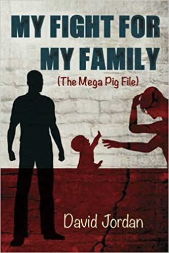 Stevie Turner's Review of 'My Fight for My Family (the Mega Pig File) by David Jordan.