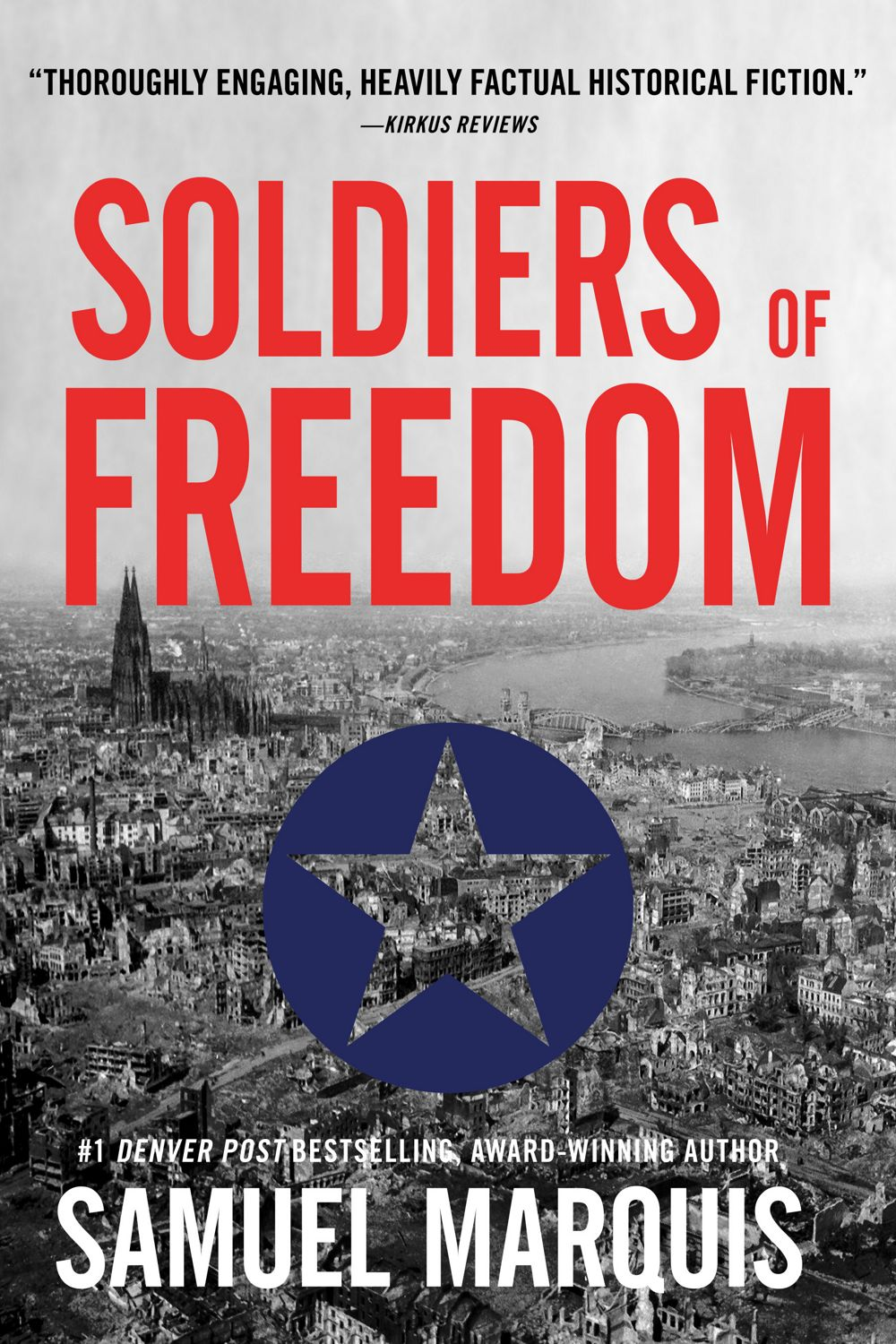 Guest Post from Samuel Marquis Author  of Soldiers of Freedom: The WWII Story of Patton's Panthers and the Edelweiss Pirates