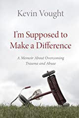 Kevin Vought Author of I'm Supposed to Make a Difference. Hisstory.